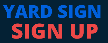 YARD SIGN SIGN UP